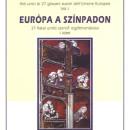 L'Europa sulla scena (Atti unici di 27 giovani autori dell'Unione Europea, Vol. I, in collaborazione con Joseph Farrell, Fondazione Salvatore Quasimodo, Budapest, 2007)