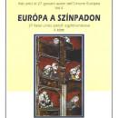 L'Europa sulla scena (Atti unici di 27 giovani autori dell'Unione Europea, Vol. II, in collaborazione con Joseph Farrell, Fondazione Salvatore Quasimodo, Budapest, 2007)