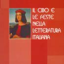 Il cibo e le feste nella letteratura italiana (Atti in collaborazione con Antonio Donato Sciacovelli, Istituto Italiano di Cultura di Budapest, 2006)